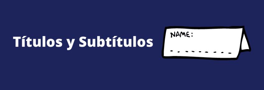 Títulos y subtítulos